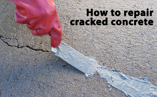 How to Repair Cracks in Concrete